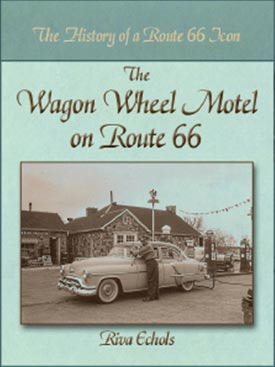 The History of a Route 66 Icon: The Wagon Wheel Motel on Route 66